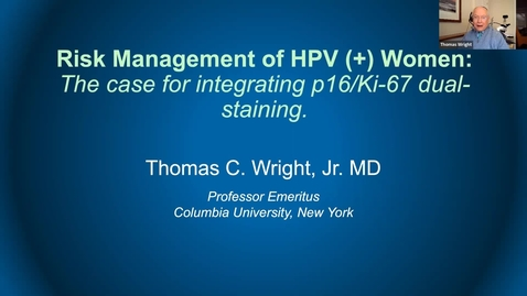 Thumbnail for entry Risk Management of HPV+ Women:  The case for integrating p16/Ki-67 dual stain .
