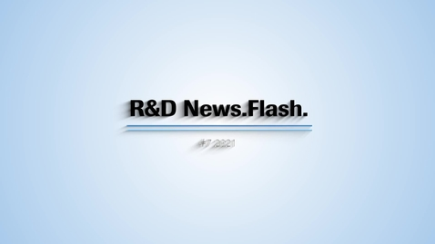 Thumbnail for entry R&D News.Flash. #7 2021 - Deutsch