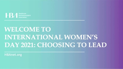 Thumbnail for entry HBA International Women's Day - Choosing to Lead - 11 Mar 2021