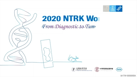 Thumbnail for entry Companion Diagnostics for NTRK fusions by Dr. 杭仁釩