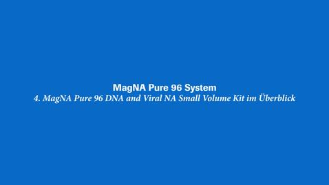 Thumbnail for entry MagNA Pure 96 DNA and Viral NA Small Volume Kit im Überblick