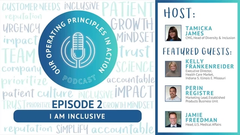 Thumbnail for entry Podcast Episode 2: I am Inclusive (Our Operating Principles in Action)