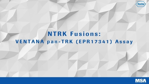 Thumbnail for entry NTRK fusions: VENTANA pan-TRK (EPR17341) Assay