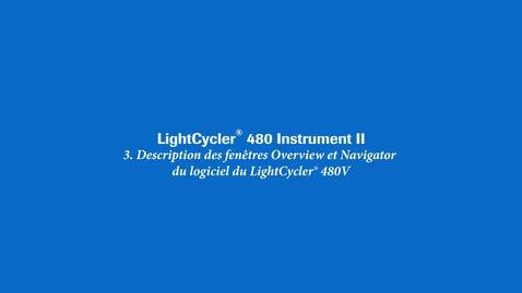 Thumbnail for entry Description des fenêtres Overview et Navigator du logiciel du LightCycler® 480