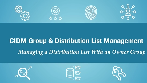 Thumbnail for entry (CIDM) Owner groups:  Manage your Distribution List with an owner (security)  group (July 2021)