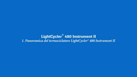Thumbnail for entry Panoramica del termociclatore LightCycler® 480 Instrument II