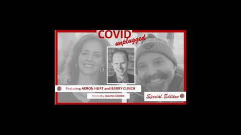 Thumbnail for entry COVID unplugged SPECIAL EDITION with Barry Clinch