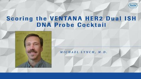Thumbnail for entry Scoring VENTANA HER2 Dual ISH DNA Probe Cocktail. Dr. Lynch