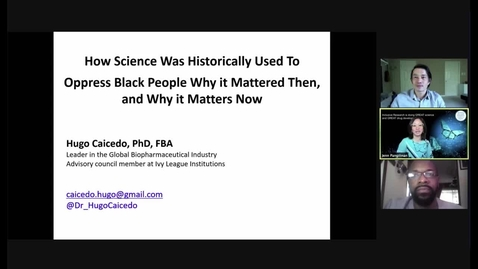 Thumbnail for entry How Science Was Historically Used To Oppress Black People; Why it Mattered Then, and Why it Matters Now - 08 Apr 2021