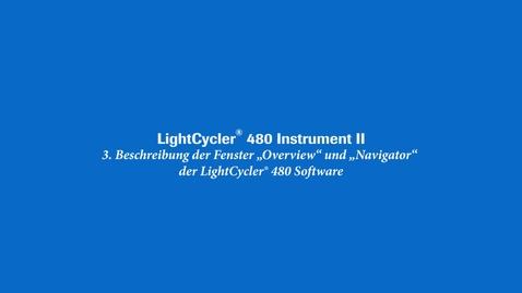 "Thumbnail for entry Beschreibung der Fenster ""Overview"" und ""Navigator"" der LightCycler®480 Software"