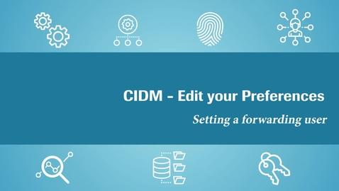 Thumbnail for entry CIDM - Edit preferences- set a forwarding user (EN)