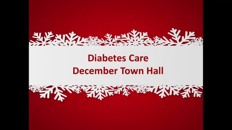 Thumbnail for entry Diabetes Care Town Hall 12/14/16
