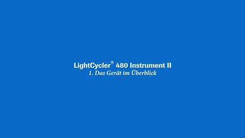 Thumbnail for entry Übersicht über das LightCycler® 480 Instrument II