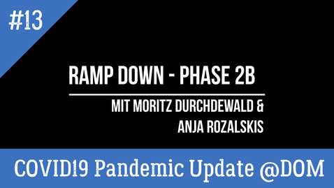 Thumbnail for entry #13 COVID19 Pandemic Update @DOM | Ramp-down Phase 2b