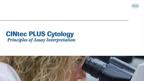 Thumbnail for entry CINtec PLUS Cytology Assay Interpretation