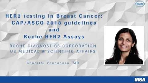 Thumbnail for entry CAP/ASCO HER2 2018 Guideline update and RocheHER2 Assays