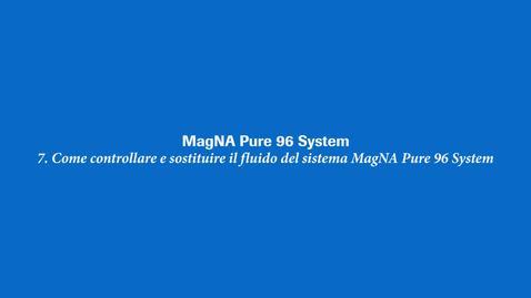 Thumbnail for entry Come controllare e sostituire il fluido del sistema MagNA Pure 96 System