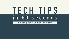 Thumbnail for entry Tech Tips - Computer Name