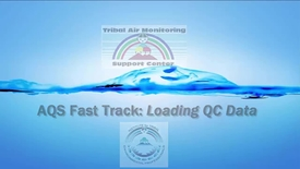 Thumbnail for entry AQS Fast Track_ Loading QC Data
