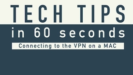 Thumbnail for entry Tech Tips - Mac VPN