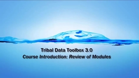 Thumbnail for entry Tribal Data Toolbox 3.0 - 1B_ Course Modules