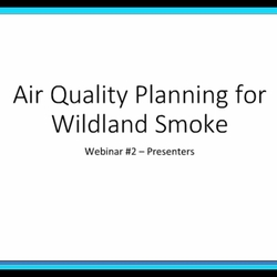 Thumbnail for channel Air Quality Planning for Wildland Smoke
