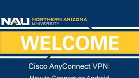 Thumbnail for entry How to Connect to Cisco AnyConnect VPN on an Android Device