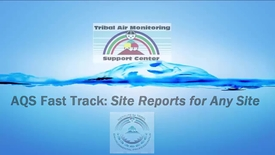Thumbnail for entry AQS Fast Track_ Site Information Reports (AMP380)