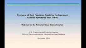 Thumbnail for entry Performance Partnership Grants with Tribes: An Overview of EPA's Best Practices Guide (2014 Webinar)