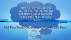 Thumbnail for entry AQS Fast Track_ Correcting Not Yet Posted Data