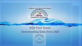 Thumbnail for entry AQS Fast Track_ Downloading AQS Data