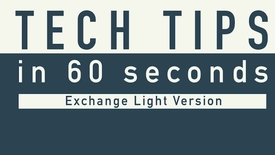 Thumbnail for entry Tech Tips -  Exchange Light Version