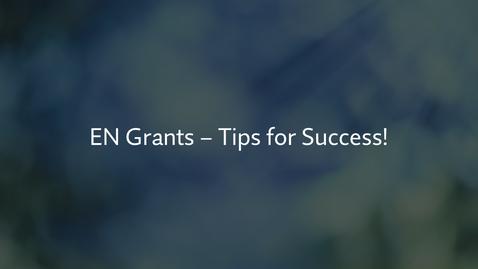 Thumbnail for entry EN Grants – Tips for Success!