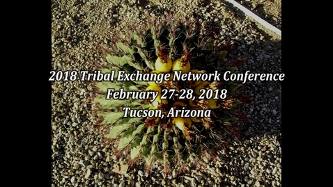 Thumbnail for entry 2018 Tribal Exchange Network Conference