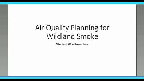 Thumbnail for entry Modeling Tools and Monitor Information for Smoke Impacts –Kirk Baker