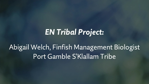 Thumbnail for entry EN Tribal Project: Abigail Welch, PGST