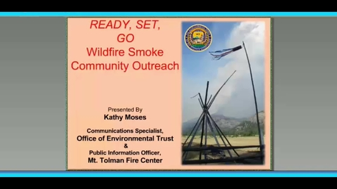 Thumbnail for entry Ready, Set, Go – Wildfire Smoke Community Outreach – Kathy Moses