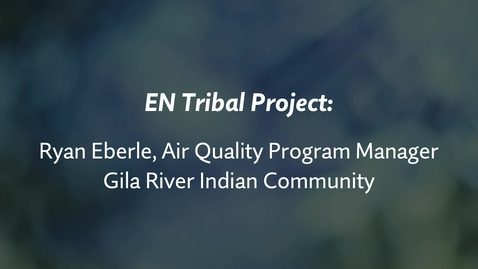 Thumbnail for entry EN Tribal Project: Ryan Eberle, GRIC