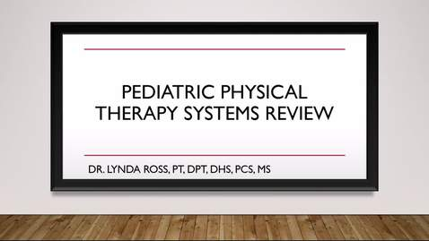 Thumbnail for entry Pediatric Physical Therapy Systems Review