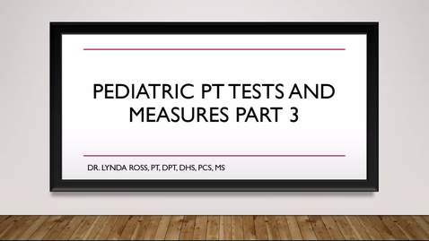 Thumbnail for entry Pediatric Physical Therapy Tests and Measures Part 3