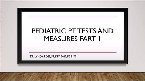 Thumbnail for entry Pediatric Physical Therapy Tests and Measures Part 1