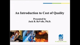 Thumbnail for entry Cost of Quality from ASQ Webcast 2011