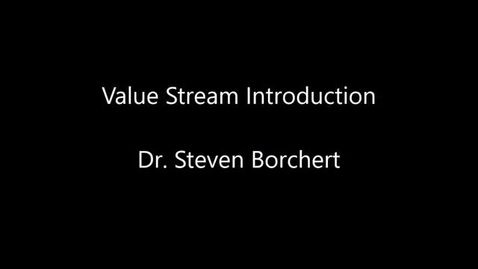 Thumbnail for entry Value Stream Introduction