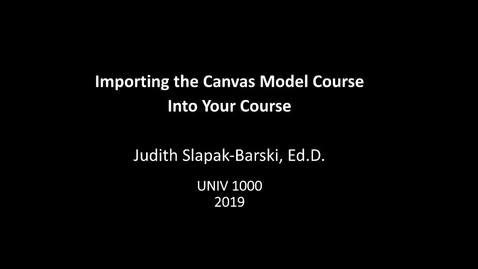 Thumbnail for entry UNIV 1000 - Importing Course from Commons