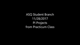 Thumbnail for entry 2017 11 28 ASQ Student Branch Practicum Projects