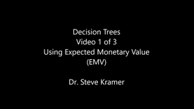 Thumbnail for entry Decision Trees 1 of 3 - Expected Monetary Value
