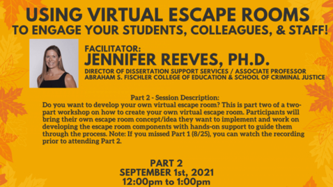 Thumbnail for entry Using Virtual Escape Rooms to Engage your Students, Colleagues, and Staff! -Part 2