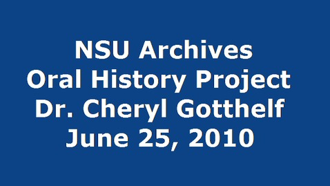 Thumbnail for entry Oral History Interview with Dr. Cheryl Gotthelf - NSU Faculty