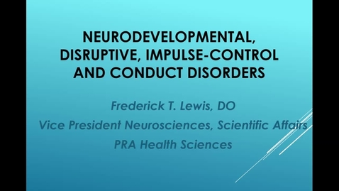Thumbnail for entry Psych - Dr Lewis - Neurodev Disorders - 08-09-16 0810
