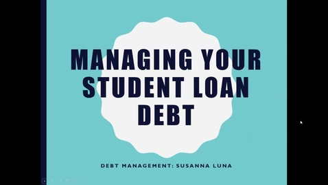"""Leture 10/5/16 """"Managing Student Loan Debt"""""""